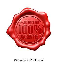 Satisfaction 100% Garantie - Red Wax Seal - Satisfaction...