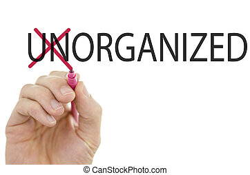 Changing word Unorganized into Organized by crossing off...