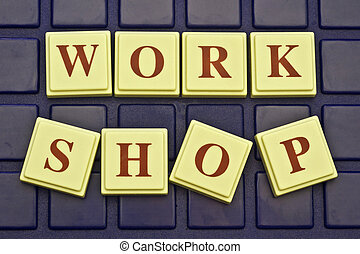 Work Shop! - Work Shop spelled in colored blocks.