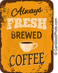 Vintage Coffee Tin Sign - Rusty vintage metal sign with...