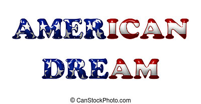 American Dream - Word American Dream in 3D flag colors of...