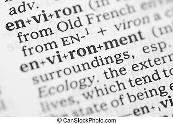 Macro image of dictionary definition of environment