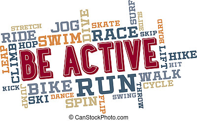 Be Active Word Cloud Collage - Be active fitness themed word...