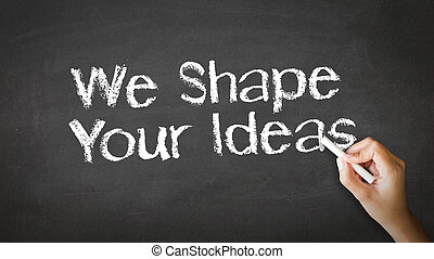 We Shape Your Ideas Chalk Illustration - A person drawing...