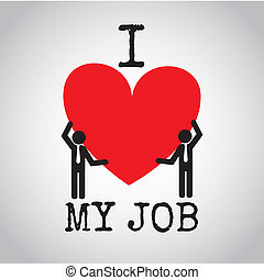 i love my job over gray background vector illustration