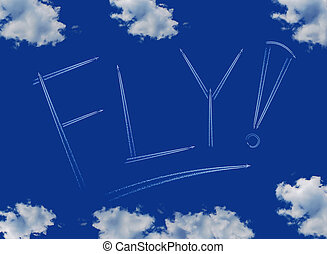 Fly inscription on a blue sky, line of aircraft