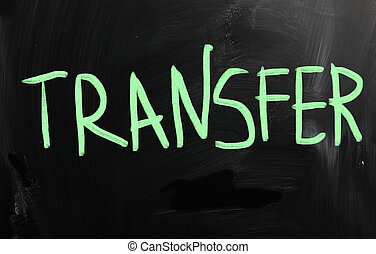 """Transfer"" handwritten with white chalk on a blackboard"