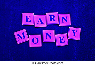 Earn Money! - Earn Money spelled out in colored blocks