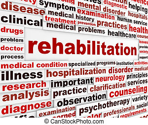 Rehabilitation medical message concept. Health recovery...