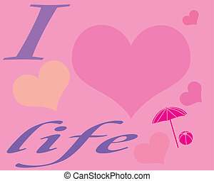 I love life poster