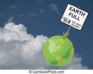 Earth Full - Concept of earth capability to sustain human...