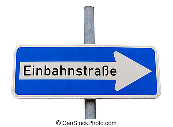 One way road sign in German (Einbahnstrasse), isolated on...