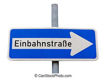 One way road sign in German (Einbahnstrasse)
