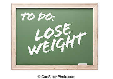 Chalkboard Lose Weight - Chalkboard Series Isolated on a...