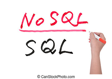 SQL or NoSQL words written on white board, Big data concept