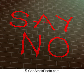 Say no concept. - Illustration depicting grafitti on a wall...