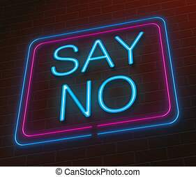 Say no concept. - Illustration depicting an illuminated neon...