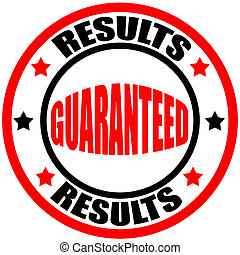 Results guaranteed - Stamp with words results,guaranteed...