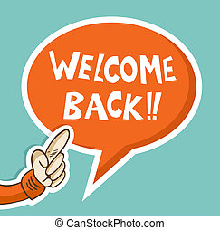 Welcome back hand speech bubble - Hand with Welcome back...