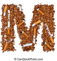 Letter M made of cigarettes and dried smoking tobacco