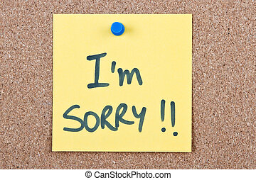 Post it note with im sorry - Post it note yellow with im...