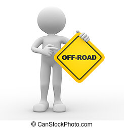 Off-road - 3d people - man, person with a road sign and text...