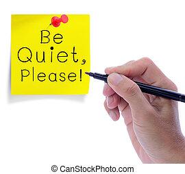 Be quiet please.