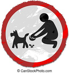 grunge clean it up sign - Grunge style clean up your dog...