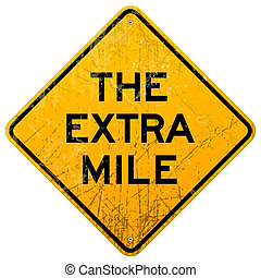 The Extra Mile - Yellow Sign with business message isolated...