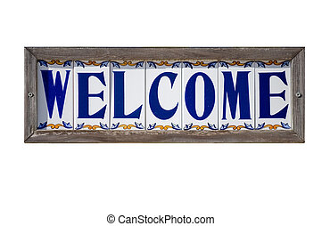 Welcome sign - Isolated Welcome sign on Spanish tiles