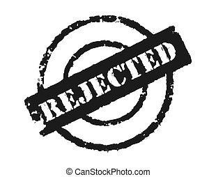 Stamp \\\'Rejected\\\' - An effective to show the rejection...