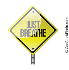 Just Breathe road sign illustration design over white