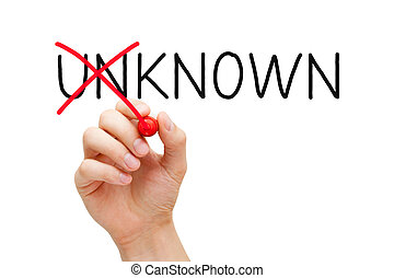 Known Not Unknown - Hand turning the word Unknown into Known...