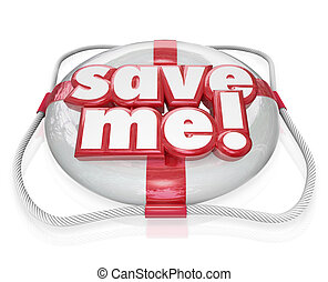 Save Me Life Preserver Words SOS Rescue Help - Save Me words...