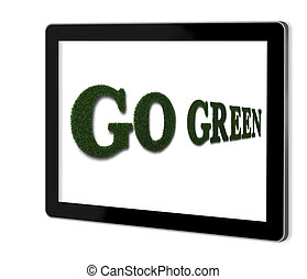 go green made from grass on screen of tablet made in 2d...