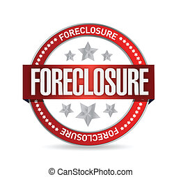 foreclosure seal stamp illustration design over a white...