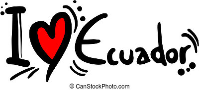Ecuador love - Creative design of Ecuador love