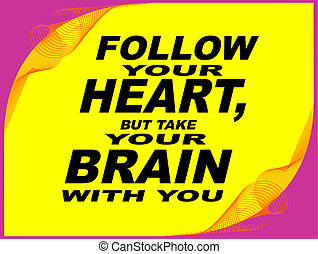 Follow your heart - Poster or wallpaper with an inspiring...