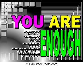 You are enough - Poster or wallpaper with an inspiring...