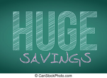 huge savings written on a chalkboard illustration design