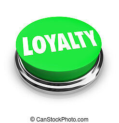 Loyalty Word Green Button Relationship Fidelity - The word...