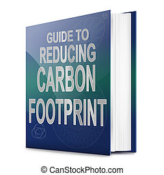 Carbon footprint concept - Illustration depicting a text...
