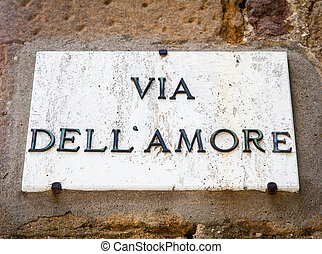 Love Street - Italy - Pienza town. The streetsign of Via...