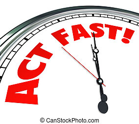 Act Now Clock Time Urgency Action Required Limited Offer -...