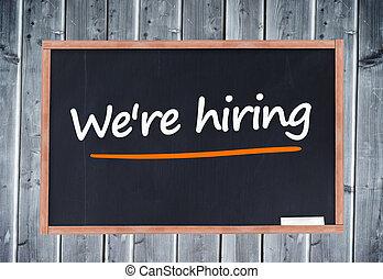 We're, hiring, written, blackboard