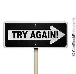 Try Again One Way Road Sign Determination Repeat Attempt -...