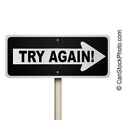 probar, otra vez, Uno, manera, camino, señal,...