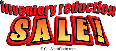 Inventory Reduction Sale! in red, orange and yellow font