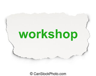 Education concept: Workshop on Paper background - Education...