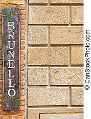 Brunello - Tuscany, Italy. Signboard with the famous...